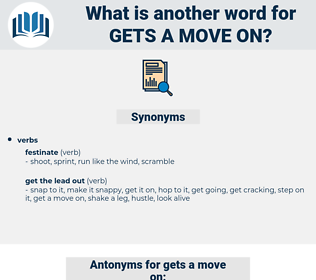 gets a move on, synonym gets a move on, another word for gets a move on, words like gets a move on, thesaurus gets a move on