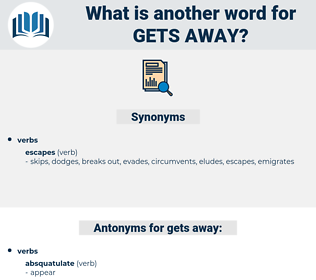gets away, synonym gets away, another word for gets away, words like gets away, thesaurus gets away