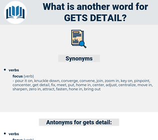 gets detail, synonym gets detail, another word for gets detail, words like gets detail, thesaurus gets detail
