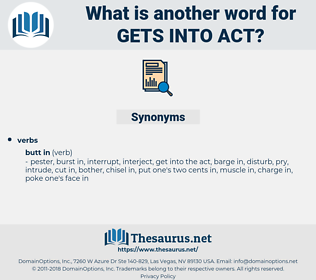 gets into act, synonym gets into act, another word for gets into act, words like gets into act, thesaurus gets into act