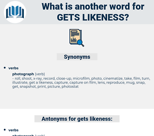 gets likeness, synonym gets likeness, another word for gets likeness, words like gets likeness, thesaurus gets likeness