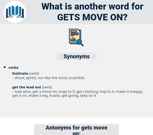 gets move on, synonym gets move on, another word for gets move on, words like gets move on, thesaurus gets move on