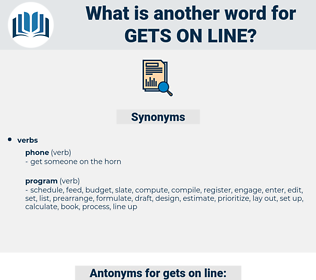 gets on line, synonym gets on line, another word for gets on line, words like gets on line, thesaurus gets on line