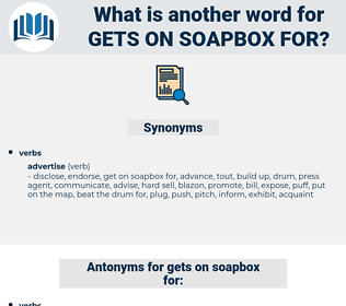 gets on soapbox for, synonym gets on soapbox for, another word for gets on soapbox for, words like gets on soapbox for, thesaurus gets on soapbox for