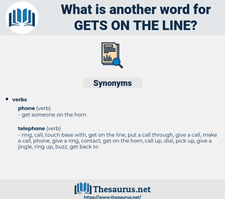 gets on the line, synonym gets on the line, another word for gets on the line, words like gets on the line, thesaurus gets on the line