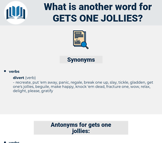 gets one jollies, synonym gets one jollies, another word for gets one jollies, words like gets one jollies, thesaurus gets one jollies