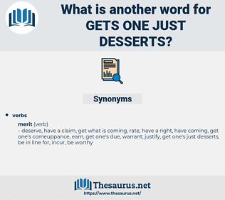 gets one just desserts, synonym gets one just desserts, another word for gets one just desserts, words like gets one just desserts, thesaurus gets one just desserts