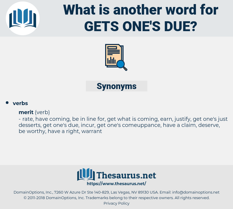 gets one's due, synonym gets one's due, another word for gets one's due, words like gets one's due, thesaurus gets one's due