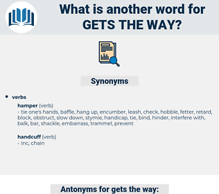 gets the way, synonym gets the way, another word for gets the way, words like gets the way, thesaurus gets the way