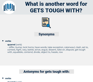gets tough with, synonym gets tough with, another word for gets tough with, words like gets tough with, thesaurus gets tough with