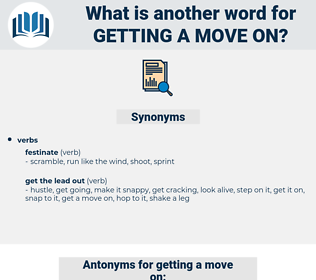 getting a move on, synonym getting a move on, another word for getting a move on, words like getting a move on, thesaurus getting a move on