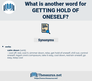 getting hold of oneself, synonym getting hold of oneself, another word for getting hold of oneself, words like getting hold of oneself, thesaurus getting hold of oneself