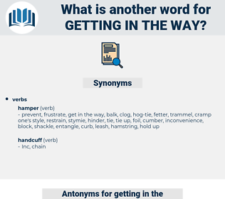 getting in the way, synonym getting in the way, another word for getting in the way, words like getting in the way, thesaurus getting in the way