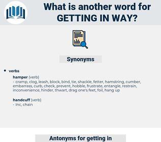 getting in way, synonym getting in way, another word for getting in way, words like getting in way, thesaurus getting in way