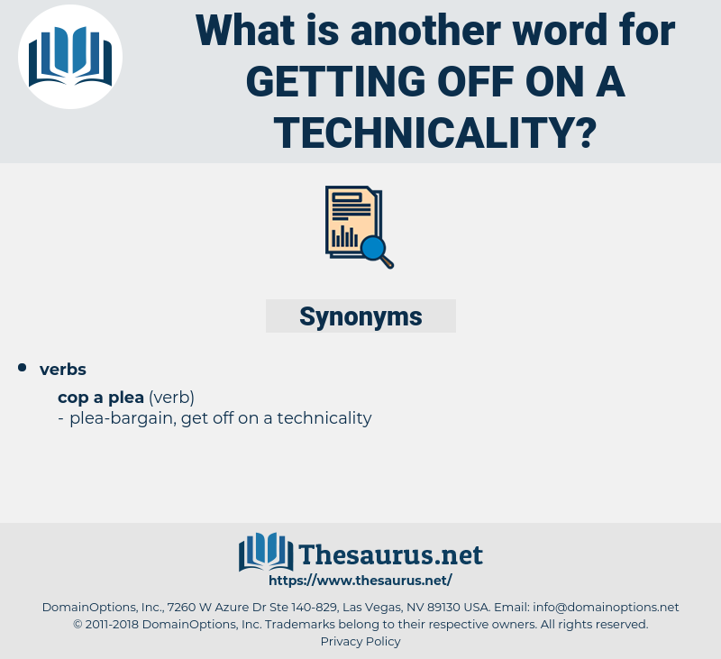 getting off on a technicality, synonym getting off on a technicality, another word for getting off on a technicality, words like getting off on a technicality, thesaurus getting off on a technicality