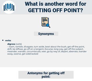 getting off point, synonym getting off point, another word for getting off point, words like getting off point, thesaurus getting off point