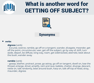 getting off subject, synonym getting off subject, another word for getting off subject, words like getting off subject, thesaurus getting off subject