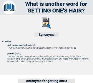 getting one's hair, synonym getting one's hair, another word for getting one's hair, words like getting one's hair, thesaurus getting one's hair