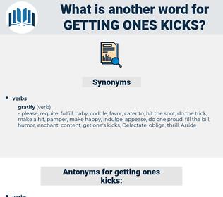 getting ones kicks, synonym getting ones kicks, another word for getting ones kicks, words like getting ones kicks, thesaurus getting ones kicks