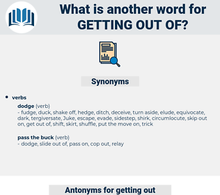 getting out of, synonym getting out of, another word for getting out of, words like getting out of, thesaurus getting out of