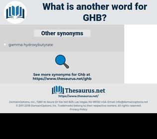 GHB, synonym GHB, another word for GHB, words like GHB, thesaurus GHB