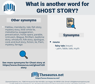 ghost story, synonym ghost story, another word for ghost story, words like ghost story, thesaurus ghost story