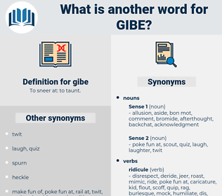 gibe, synonym gibe, another word for gibe, words like gibe, thesaurus gibe