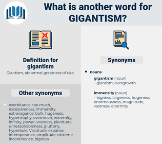 gigantism, synonym gigantism, another word for gigantism, words like gigantism, thesaurus gigantism