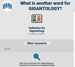 Gigantology, synonym Gigantology, another word for Gigantology, words like Gigantology, thesaurus Gigantology