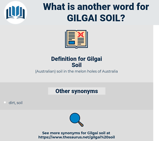 Gilgai Soil, synonym Gilgai Soil, another word for Gilgai Soil, words like Gilgai Soil, thesaurus Gilgai Soil
