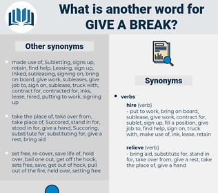 give a break, synonym give a break, another word for give a break, words like give a break, thesaurus give a break