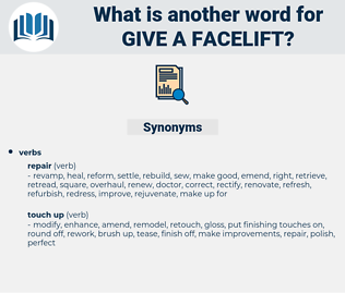 give a facelift, synonym give a facelift, another word for give a facelift, words like give a facelift, thesaurus give a facelift