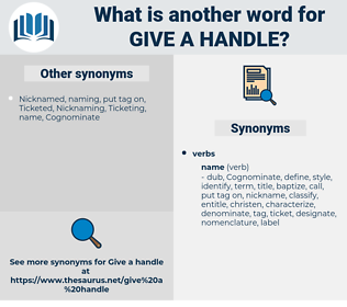 give a handle, synonym give a handle, another word for give a handle, words like give a handle, thesaurus give a handle
