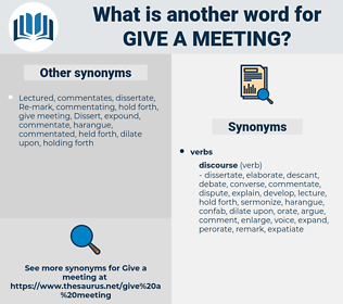 give a meeting, synonym give a meeting, another word for give a meeting, words like give a meeting, thesaurus give a meeting