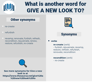 give a new look to, synonym give a new look to, another word for give a new look to, words like give a new look to, thesaurus give a new look to