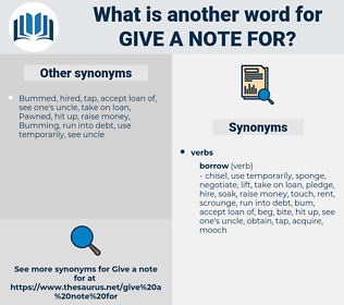 give a note for, synonym give a note for, another word for give a note for, words like give a note for, thesaurus give a note for