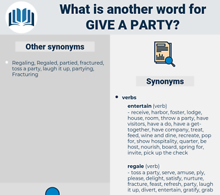 give a party, synonym give a party, another word for give a party, words like give a party, thesaurus give a party