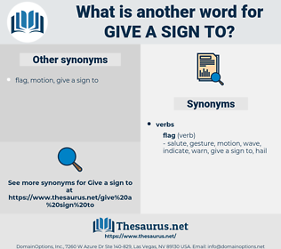 give a sign to, synonym give a sign to, another word for give a sign to, words like give a sign to, thesaurus give a sign to