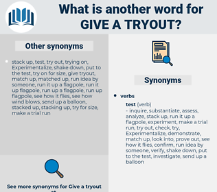 give a tryout, synonym give a tryout, another word for give a tryout, words like give a tryout, thesaurus give a tryout