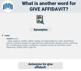 give affidavit, synonym give affidavit, another word for give affidavit, words like give affidavit, thesaurus give affidavit