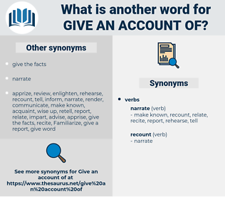 give an account of, synonym give an account of, another word for give an account of, words like give an account of, thesaurus give an account of