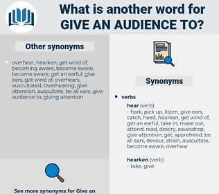 give an audience to, synonym give an audience to, another word for give an audience to, words like give an audience to, thesaurus give an audience to