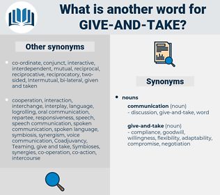 give and take, synonym give and take, another word for give and take, words like give and take, thesaurus give and take