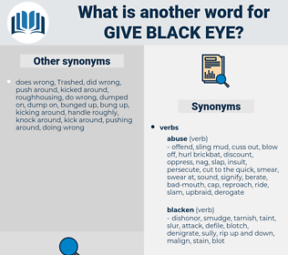 give black eye, synonym give black eye, another word for give black eye, words like give black eye, thesaurus give black eye