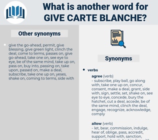 give carte blanche, synonym give carte blanche, another word for give carte blanche, words like give carte blanche, thesaurus give carte blanche