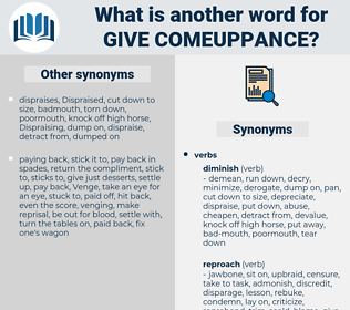 give comeuppance, synonym give comeuppance, another word for give comeuppance, words like give comeuppance, thesaurus give comeuppance