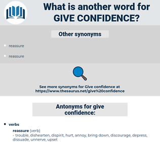 give confidence, synonym give confidence, another word for give confidence, words like give confidence, thesaurus give confidence