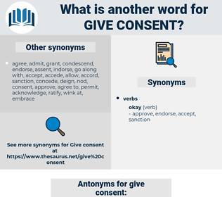 give consent, synonym give consent, another word for give consent, words like give consent, thesaurus give consent
