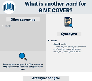 give cover, synonym give cover, another word for give cover, words like give cover, thesaurus give cover