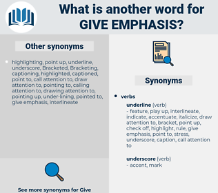 give emphasis, synonym give emphasis, another word for give emphasis, words like give emphasis, thesaurus give emphasis